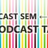 Podcast sem, podcast tam